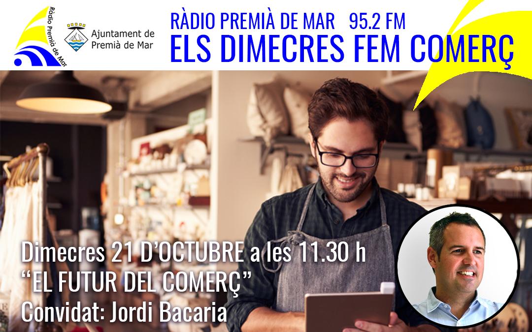 """Jordi Bacaria a """"Els dimecres fem comerç"""""""
