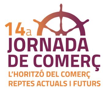 14a Jornada del Comerç: L'horitzó del Comerç, reptes actuals i futurs