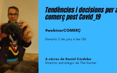 #WebinarCOMERÇ: Tendències i decisions per a un comerç post Covid_19